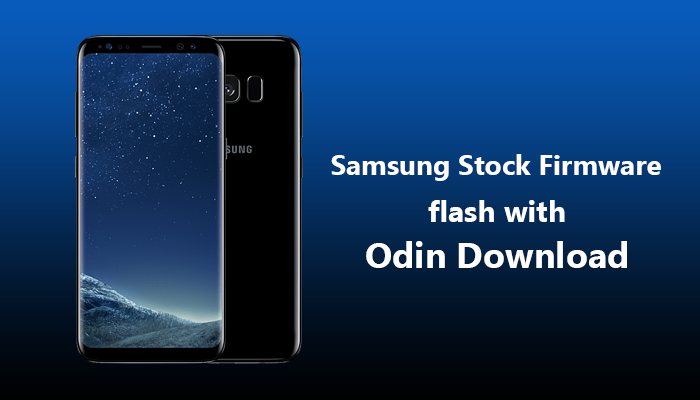 How to use Odin Download for Samsung Stock Rom Flash